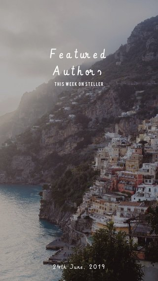 Featured Authors 24th June, 2019 This week on steller