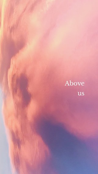 Above us