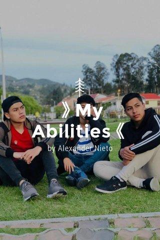 》My Abilities《 by Alexander Nieto