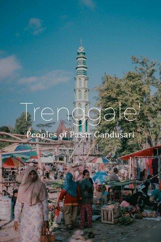 Trenggale' Peoples of Pasar Gandusari