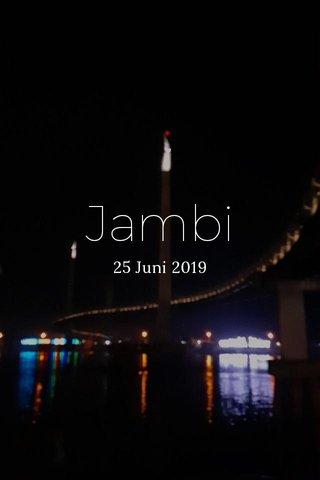 Jambi 25 Juni 2019