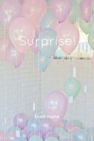 Surprise! buat nuna