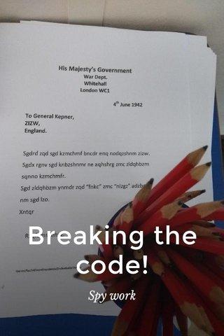 Breaking the code! Spy work