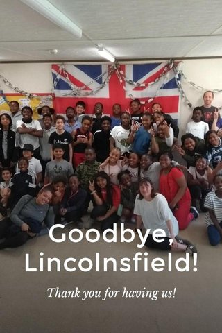 Goodbye, Lincolnsfield! Thank you for having us!