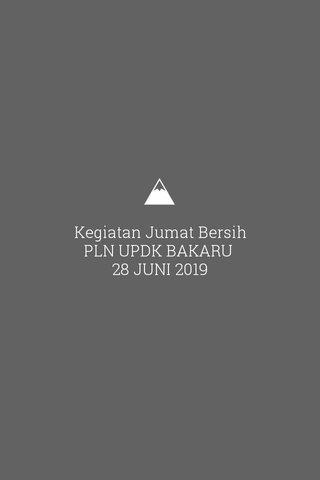 Kegiatan Jumat Bersih PLN UPDK BAKARU 28 JUNI 2019