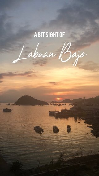 Labuan Bajo A Bit sight of