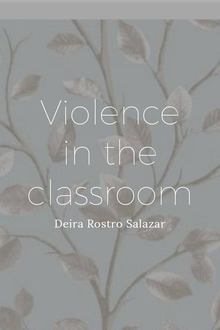 Violence in the classroom Deira Rostro Salazar