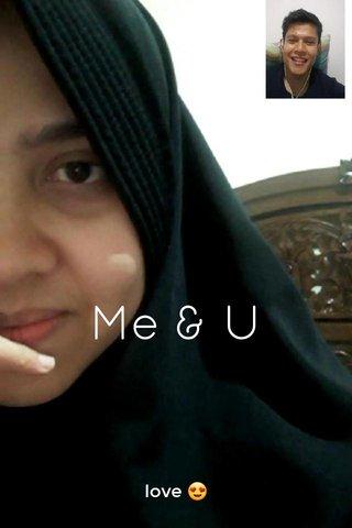 Me & U love 😍