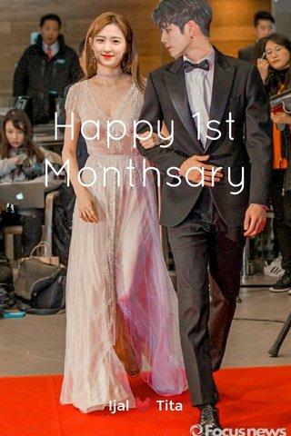 Happy 1st Monthsary Ijal 💓 Tita