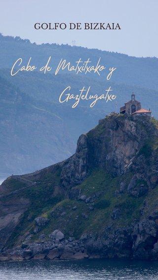 Cabo de Matxitxako y Gaztelugatxe GOLFO DE BIZKAIA
