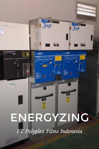 ENERGYZING PT Polyplex Films Indonesia
