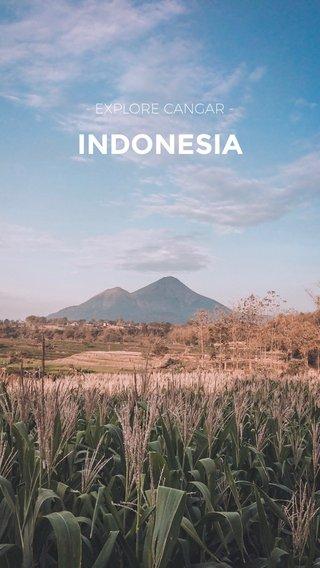 INDONESIA - EXPLORE CANGAR -