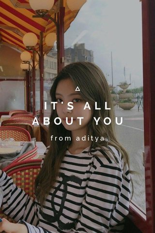 IT'S ALL ABOUT YOU from aditya