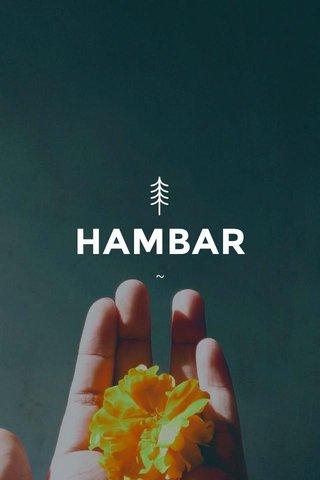 HAMBAR ~