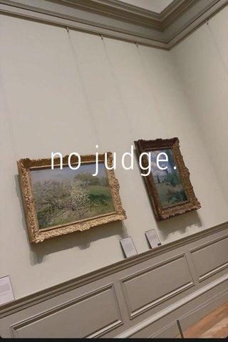 no judge.