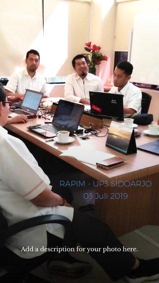 RAPIM - UP3 SIDOARJO 03 Juli 2019 Add a description for your photo here.