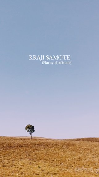 KRAJI SAMOTE (Places of solitude)