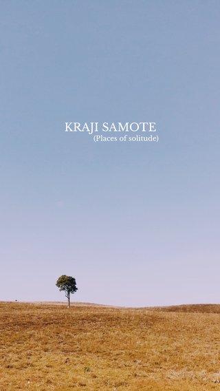KRAJI SAMOTE (Places of solitude)