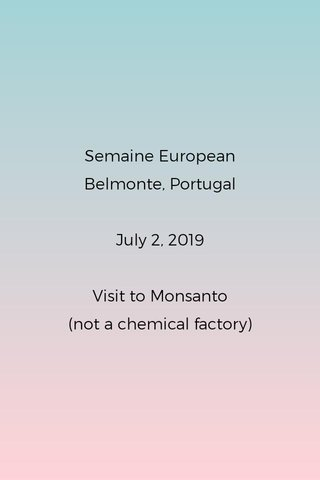 Semaine European Belmonte, Portugal July 2, 2019 Visit to Monsanto (not a chemical factory)