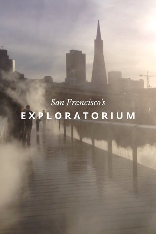 EXPLORATORIUM San Francisco's