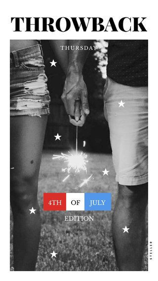 THROWBACK ★ ★ ★ ★ ★ ★ ★ 4TH OF JULY EDITION THURSDAY