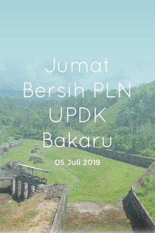 Jumat Bersih PLN UPDK Bakaru 05 Juli 2019