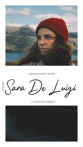 Sara De Luigi 5 QUESTIONS WITH A STELLER SERIES