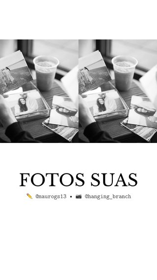 FOTOS SUAS ✏️ @maurogs13 • 📷 @hanging_branch