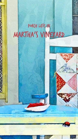 Martha's Vineyard Porch life in