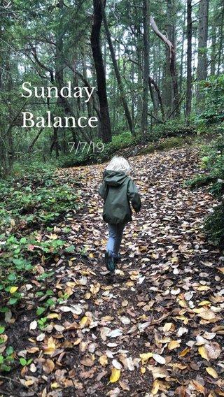 Sunday Balance 7/7/19