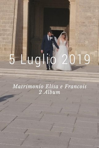 5 Luglio 2019 Matrimonio Elisa e Francois 2 Album