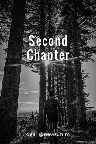 Second Chapter dear @newsunim