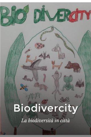 Biodivercity La biodiversità in città