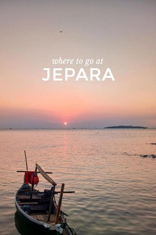JEPARA where to go at