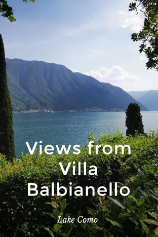 Views from Villa Balbianello Lake Como