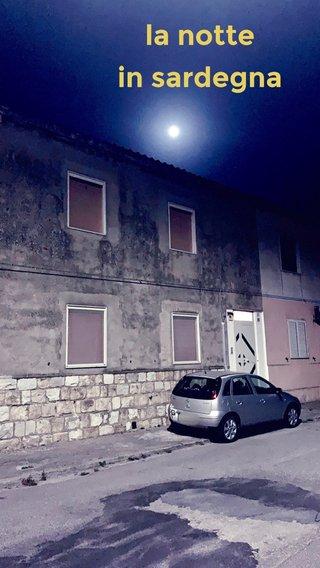 la notte in sardegna