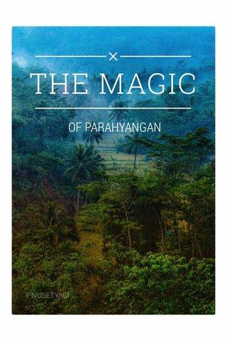 THE MAGIC OF PARAHYANGAN