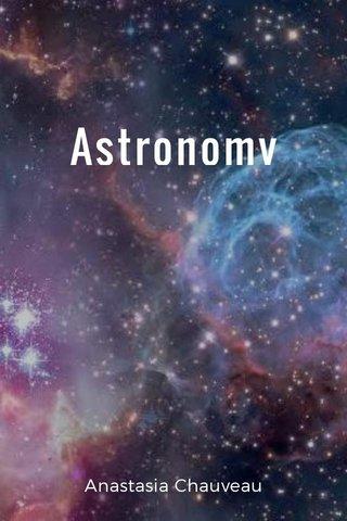 Astronomy Anastasia Chauveau