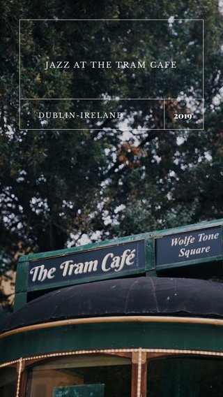 2019 JAZZ AT THE TRAM CAFE DUBLIN-IRELAND