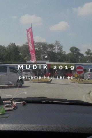 MUDIK 2019 pertama kali series
