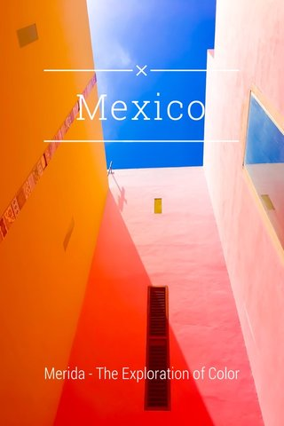 Mexico Merida - The Exploration of Color