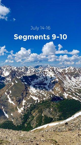 Segments 9-10 July 14-16