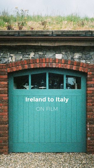 Ireland to Italy ON FILM