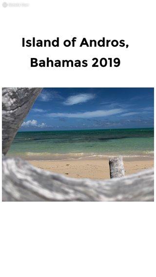 Island of Andros, Bahamas 2019