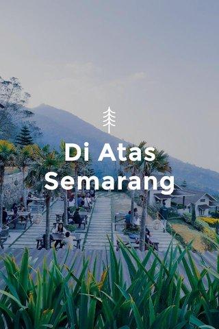 Di Atas Semarang