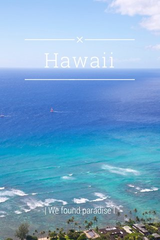 Hawaii | We found paradise I