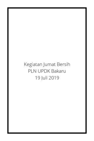 Kegiatan Jumat Bersih PLN UPDK Bakaru 19 Juli 2019