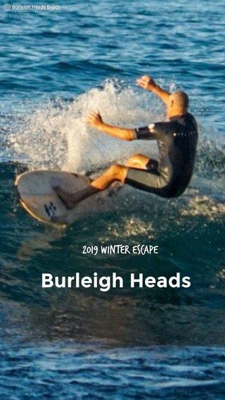 Burleigh Heads 2019 Winter Escape