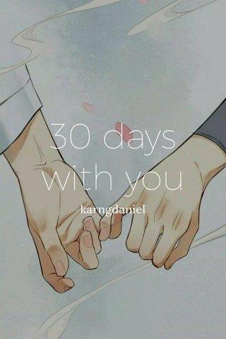 30 days with you karngdaniel