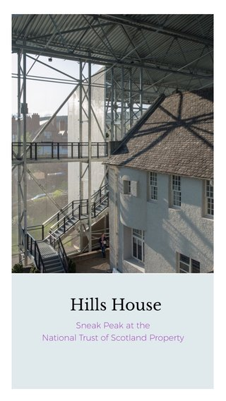 Hills House Sneak Peak at the National Trust of Scotland Property